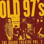 Old 97s - Grand Theatre Vol. 2